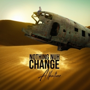 Alkaline - Nothing Nuh Change